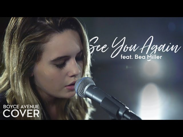 See You Again - Wiz Khalifa feat. Charlie Puth (Boyce Avenue feat. Bea Miller) on Spotify & Apple
