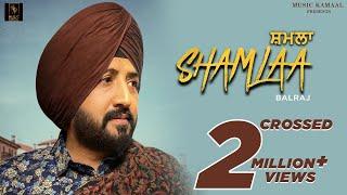 Shamlaa (Full Video) | Balraj | G Guri | Singh Jeet | Latest Punjabi Songs 2020 | Music Kamaal