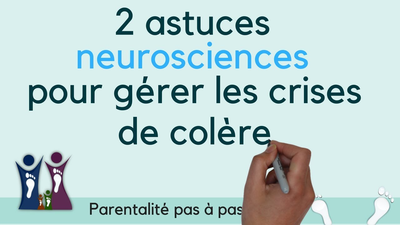 2 astuces neurosciences pour gérer les crises de colère