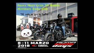 Prova Moto Guzzi V9 Bobber 😎  2018 - Motodays Roma 🏁 + Vola la GoPro 😭