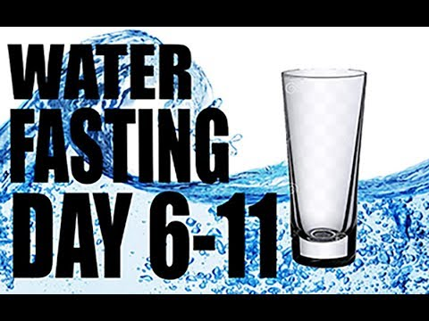Water Fasting Days 6-11!