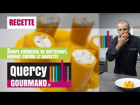 Recette : Soupe de butternut et nougat chèvre/noisette – quercygourmand.tv