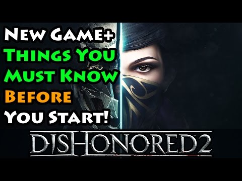 Dishonored 2  New Game Plus  What You Must Know Before You Start NG+