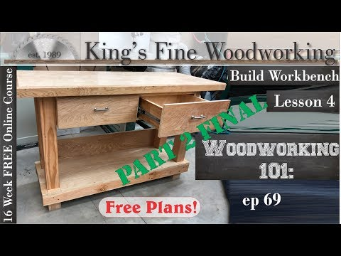 69 - How to Build a WorkBench Woodworking 101 Lesson 4 Part 2 Final
