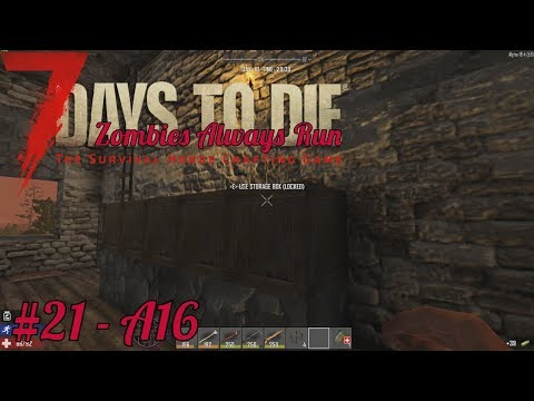 7 Days To Die - Chilling With Some Base Work - #21 - Zombies Always Run