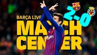#BarçaVillarreal (2-0) | BARÇA LIVE | Warm up & Match Center