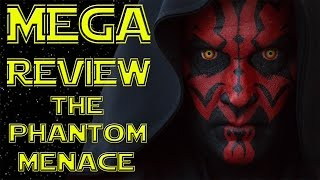 The Phantom Menace - Mega Review
