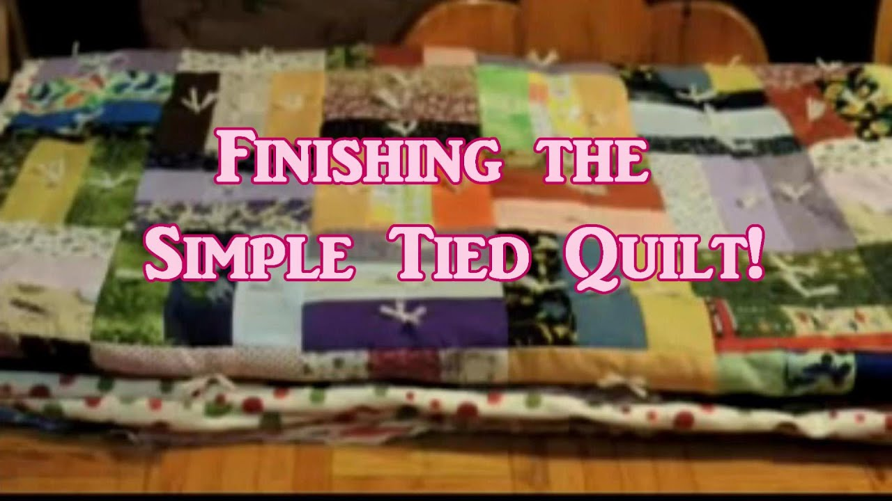 Finishing The Simple Tied Quilt! - YouTube : finishing quilt - Adamdwight.com