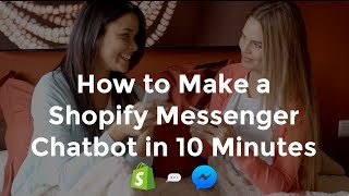 Shopify Chatbot: How to make a Messenger Chatbot for your Shopify Ecommerce Store