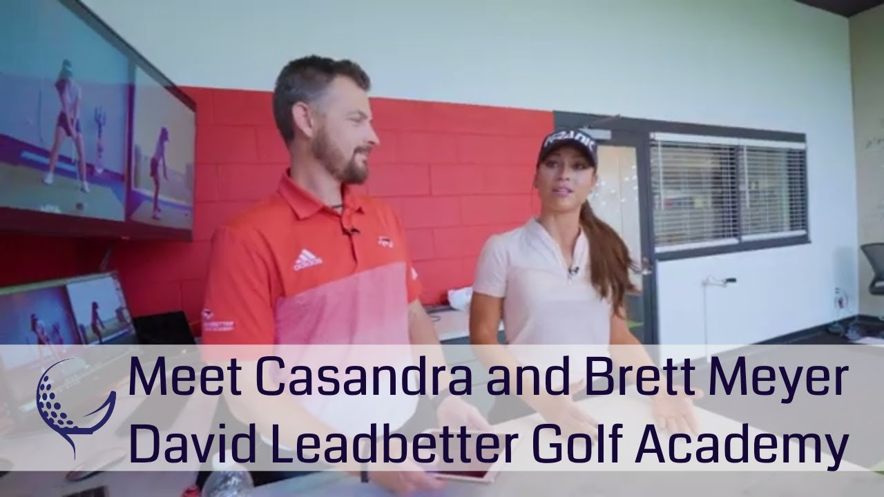 Meet Casandra and Brett Meyer at David Leadbetter Academy