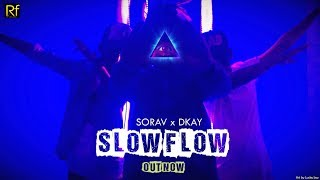New Hindi Rap Song 2018 | Slow Flow | Sorav X D kay | Desi Hip hop | Rf Records |