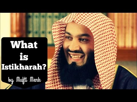What is Istikharah? - Mufti Menk (4th March 2016)
