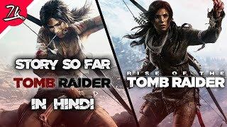 Tomb Raider Story So far in Hindi (TR, ROTR)