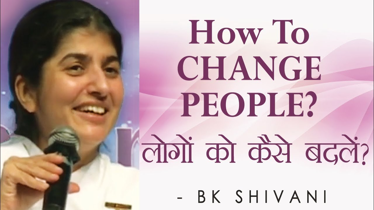 How To CHANGE PEOPLE?: Ep 51 Soul Reflections: BK Shivani (English Subtitles)