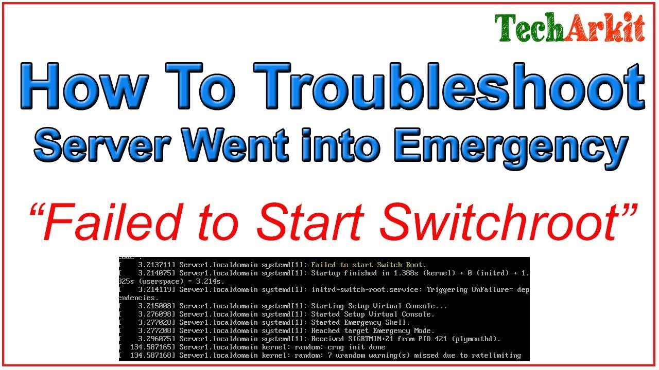 Failed to Start Switch Root Linux Troubleshooting   Emergency Mode   Tech Arkit