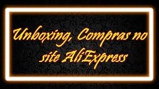 Unboxing, Compras no site AliExpress por Priscila Rien
