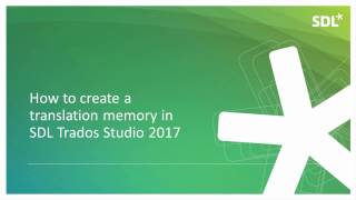 How to create a translation memory in SDL Trados Studio 2017