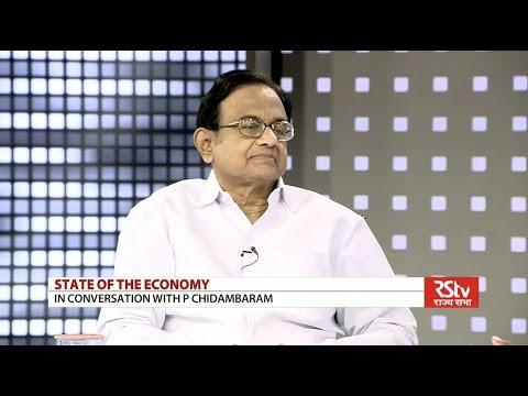 P Chidambaram in State Of the Economy (SOE)