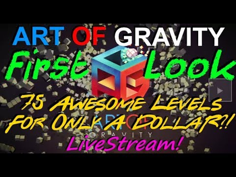 Art Of Gravity - A Truly Beautiful and Unique Puzzler For Only a Buck?!  Let's Look!  - LiveStream!
