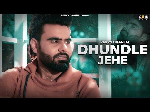 dhundle-jehe-||-pavvy-dhanjal-||-full-video-||-latest-punjabi-song-2018
