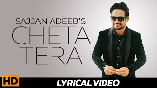 SAJJAN ADEEB - Cheta Tera ( Lyrical ) || Superhit Punjabi Songs || Romantic Songs