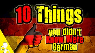 10 Things You Didn't Know Were German | Get Germanized