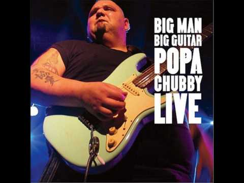 Popa Chubby Hey Joe