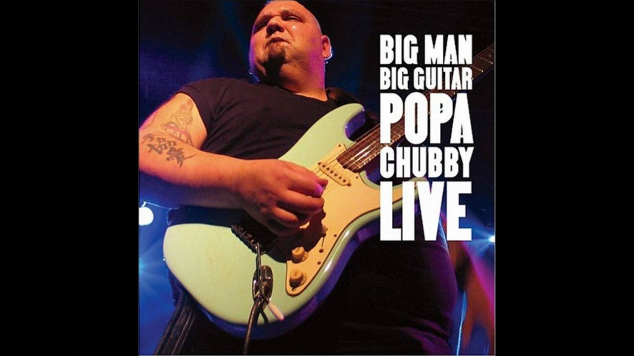 Popa chubby wild thing