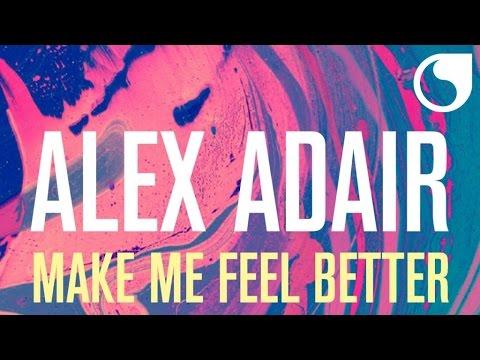 Alex Adair - Make Me Feel Better (Radio Edit)
