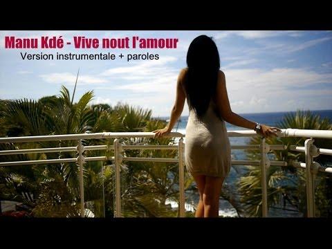 Manu Kdé - Vive nout l'amour (VERSION INSTRUMENTALE + Lyrics)
