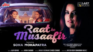 Raat Ke Musaafir | Ft. Sona Mohapatra | Independence Day Special | Women Empowerment