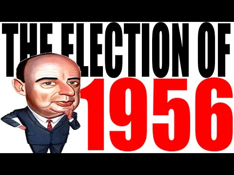 The 1956 Election Explained.
