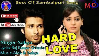 HARD LOVE  ( Sabya ) Sambalpuri Song Mp3