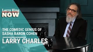 Larry Charles Explains The Comedic Genius Of Sasha Baron Cohen