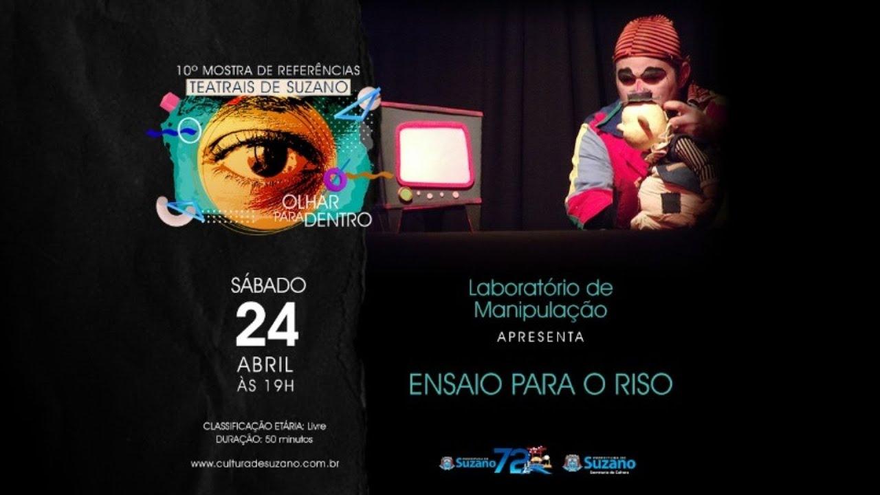 10ª Mostra de Referências Teatrais de Suzano - Ensaio para o riso