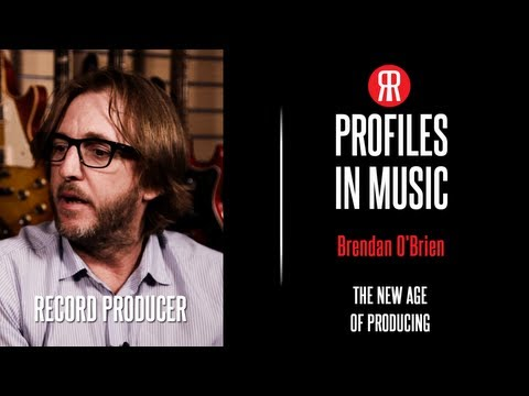 Grammy AwardWinning Producer, Brendan O'Brien, Talks About The New Age Of Producing