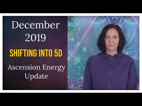 December 2019 Ascension Energy Update - Facing Challenges to Level up into 5D Timelines