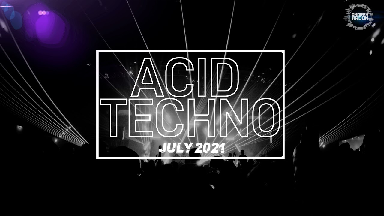 Download Acid Techno | July 2021 by @andreyardon