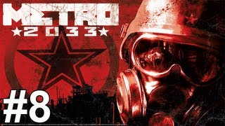 Metro 2033 Gameplay Walkthrough Part 8 No Commentary