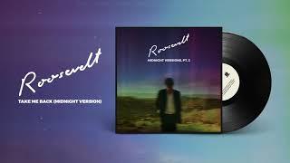 Roosevelt - Take Me Back (Midnight Version)