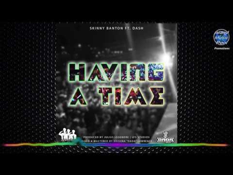 Skinny Banton feat Dash - Having a time - Soca 2017