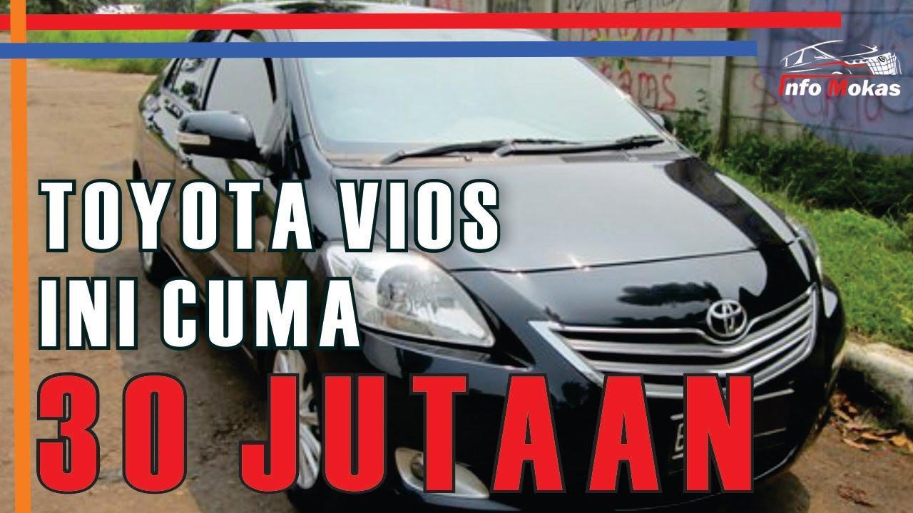 Murahnya Harga Mobil Bekas Toyota Vios Cuma 30 Jutaan Youtube
