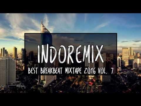 Best Breakbeat Mixtape 2016 Vol. 7 [Indoremix Release]
