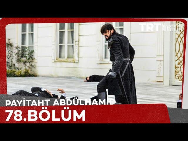 Payitaht Abdülhamid 78. Bölüm
