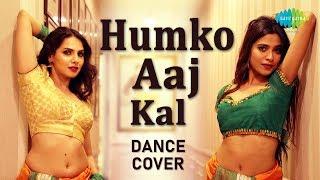 Humko Aaj Kal Hai   Dance Cover   Jayashree Kizhakeduth   Isha Shah   Aamir Ashraf  Anupama  Sailaab