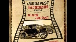 Budapest Jazz Orchestra: Aki autón járni óhajt
