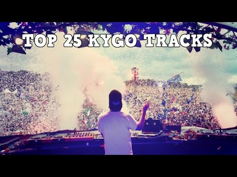 Top 25 Best Kygo Tracks 2017