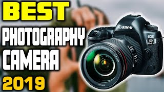 Best Cameras for Photography in 2019