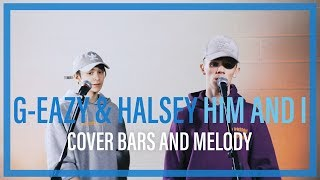 G-Eazy & Halsey - Him And I | Bars and Melody COVER |