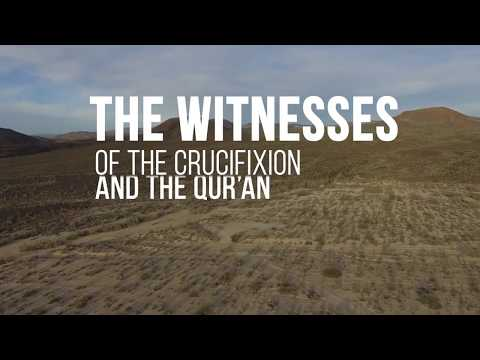 The Witnesses of the Crucifixion and the Quran Part 1 thumbnail